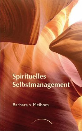 Spirituelles Selbstmanagement - Meibom, Barbara von