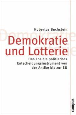 Demokratie und Lotterie - Buchstein, Hubertus