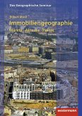 Immobiliengeographie: Märkte - Akteure - Politik