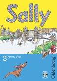 Sally 3. Schuljahr. Activity Book mit Audio-CD. Allgemeine Ausgabe - Englisch ab Klasse 3