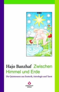 Zwischen Himmel und Erde - Banzhaf, Hajo