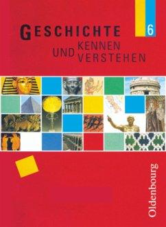 Geschichte kennen und verstehen B 6 - Fritsche, Christian;Klocke-Lipinski, Cornelia;Meyer, Johanna