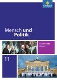 Mensch und Politik 11. Schülerband. Ausgabe für Bayern