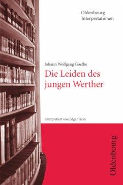 Die Leiden des jungen Werther. Interpretationen - Goethe, Johann Wolfgang von; Hein, Edgar