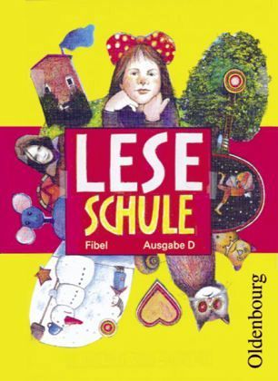 Fibel für den Erstleseunterricht / Leseschule Fibel, Ausgabe D