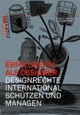 Erfolgreich als Designer - Designrechte international schützen und managen
