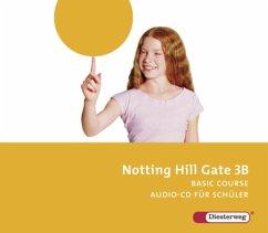 7. Schuljahr, 2 Audio-CDs für Schüler / Notting Hill Gate, Ausgabe 2007 Bd.3B