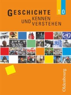 Geschichte kennen und verstehen B 10 - Feller, Nils;Fritsche, Christian;Klocke-Lipinski, Cornelia