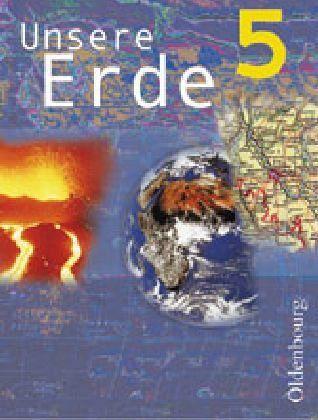 Unsere Erde. Ausgabe B. 5. Jahrgangsstufe Bd.5