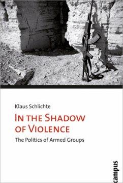 In the Shadow of Violence - Schlichte, Klaus