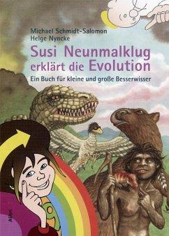 Susi Neunmalklug erklärt die Evolution - Schmidt-Salomon, Michael