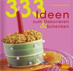 333 Ideen zum Dekorieren & Schenken - Mansfeld, Susanne