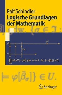 Logische Grundlagen der Mathematik - Schindler, Ralf-Dieter