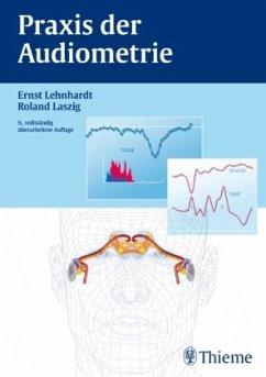 Praxis der Audiometrie - Lehnhardt, Ernst; Laszig, Roland