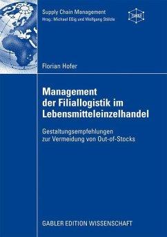 Management der Filiallogistik im Lebensmitteleinzelhandel - Hofer, Florian