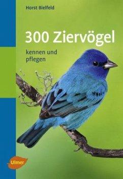 300 Ziervögel. Taschenatlas