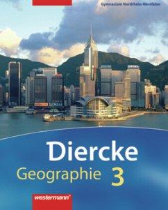 Diercke Geographie 3. Schülerband. Gymnasium. Nordrhein-Westfalen