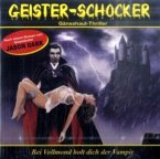 Bei Vollmond holt dich der Vampir / Geister-Schocker Bd.1 (1 Audio-CD)