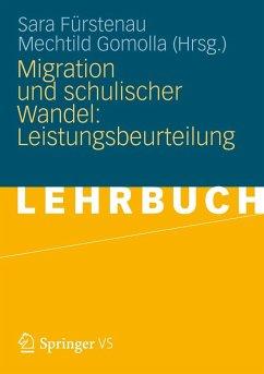 Migration und schulischer Wandel: Leistungsbeurteilung - Fürstenau, Sara / Gomolla, Mechtild (Hrsg.)