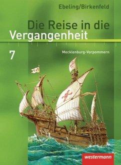 Die Reise in die Vergangenheit 7. Schülerband. Mecklenburg-Vorpommern