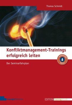 Konfliktmanagement-Trainings erfolgreich leiten - Schmidt, Thomas