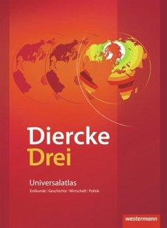 Diercke Drei. Universalatlas. Ausgabe 2009