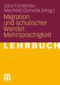 Migration und schulischer Wandel: Mehrsprachigkeit - Fürstenau, Sara / Gomolla, Mechtild (Hrsg.)