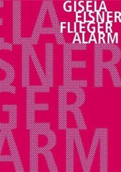 Fliegeralarm - Elsner, Gisela