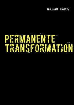 Permanente Transformation - Prides, William
