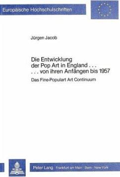 Die Entwicklung der Pop Art in England ... von ihren Anfängen bis 1957 - Kunst- und Ausstellungshalle der