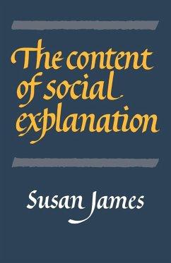 The Content of Social Explanation - James, Susan
