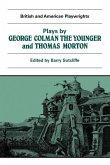 Plays by George Colman the Younger and Thomas Morton