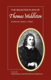 The Selected Plays of Thomas Middleton