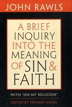 A Brief Inquiry Into the Meaning of Sin and Faith: With