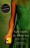 Half-truths & White Lies