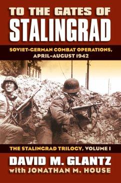 To the Gates of Stalingrad: Soviet-German Comba...