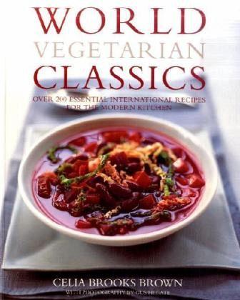 World vegetarian classics over 200 essential - The modern vegetarian kitchen ...