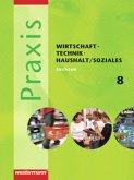 Praxis - WTH 8. Schülerband. Wirtschaft / Technik / Haushalt / Soziales. Mittelschule. Sachsen