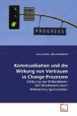 Kommunikation und die Wirkung von Vertrauen in Change-Prozessen