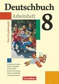 Deutschbuch 8. Schuljahr. Arbeitsheft mit Lösungen. Neue Grundausgabe