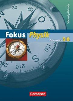 Fokus Physik 5/6. Schülerbuch. Gymnasium Schleswig-Holstein - Backhaus, Udo; Boysen, Gerd; Burzin, Stefan; Heise, Harri; Lichtenberger, Jochim; Schlichting, Hans Joachim; Schön, Lutz-Helmut