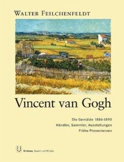 Vincent van Gogh: Die Gemälde 1886-1890