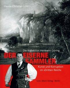 Der Eiserne Sammler - Löhr, Hanns Chr.