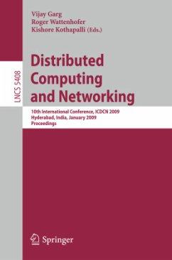 Distributed Computing and Networking - Garg, Vijay / Wattenhofer, Roger / Kothapalli, Kishore (Volume editor)