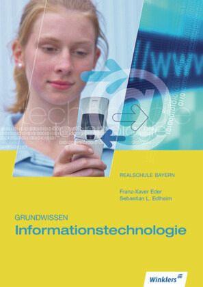 Grundwissen Informationstechnologie. Anfangsunterricht Module A1-A8: Schülerbuch. Bayern - Edlheim, Sebastian L.; Eder, Franz-Xaver
