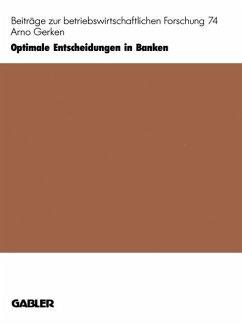 Optimale Entscheidungen in Banken - Gerken, Arno