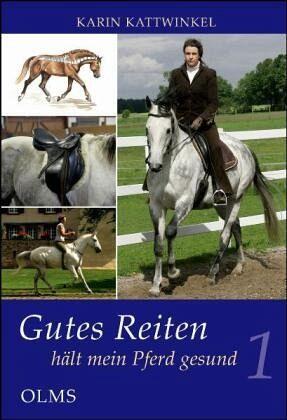 Gutes Reiten hält mein Pferd gesund - Kattwinkel, Karin