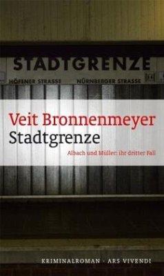 Stadtgrenze / Albach und Müller Bd.3 - Bronnenmeyer, Veit