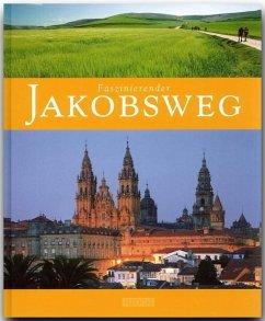 Faszinierender Jakobsweg - Drouve, Andreas