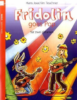Fridolin goes Pop, für 2 Gitarren, Spielpartitur - Teschner, Hans J.
